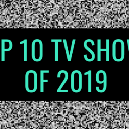 Top 10 TV Shows of 2019